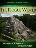 img - for The Rogue World (Path of Seven Book 2) book / textbook / text book