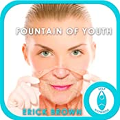 Fountain of Youth Hypnosis: Self-Hypnosis & Meditation | [Erick Brown]