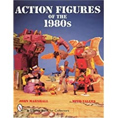 Action Figures of the 1980s (A Schiffer Book for Collectors)