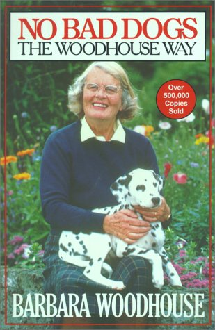 No Bad Dogs: The Woodhouse Way, Barbara Woodhouse