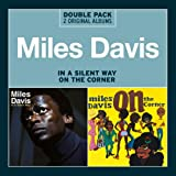 DAVIS, MILES - IN A SILENT WAY/ON THE CORNER
