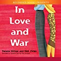 In Love and War Audiobook by Nick Chiles, Denene Millner Narrated by Caroline Clay