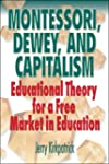 Montessori, Dewey, and Capitalism: Ed...