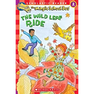 The Wild Leaf Ride (Magic School Bus, Scholastic Reader, Level 2)