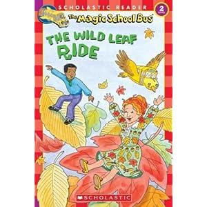 The Wild Leaf Ride (Magic School Bus, Scholastic Reader, Level 2)