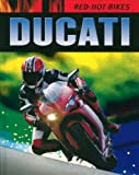 Ducati (Red-Hot Bikes)