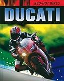Ducati (Red-Hot Bikes)