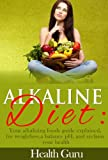 img - for Alkaline Diet:Your alkalizing foods guide explained, for weightloss,a balance pH, and reclaim your health. book / textbook / text book