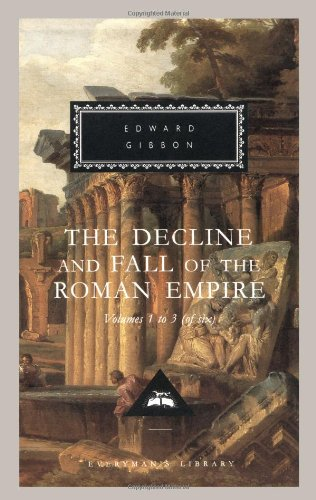 The Decline and Fall of the Roman Empire, Vol. 1-3: Volumes 1, 2, 3 (Everyman's Library Classics & Contemporary Classics)