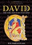 David I: The King Who Made Scotland (...