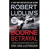 Robert Ludlum's (TM) The Bourne Betrayal ~ Eric Van Lustbader