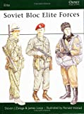 Soviet Bloc Elite Forces (Elite Series No 5)