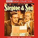 Steptoe & Son: Volume 7: And So To Bed Radio/TV Program by Ray Galton, Alan Simpson Narrated by Wilfrid Brambell, Harry H. Corbett