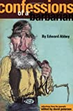 Edward Abbey Confessions of a Barbarian