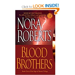 Blood Brothers (Sign of Seven Trilogy, Book 1) Nora Roberts