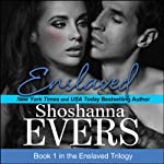 Enslaved: Book 1 in the Enslaved Trilogy | Shoshanna Evers