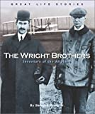 The Wright Brothers: Inventors of the Airplane (Great Life Stories-Inventors and Scientists)