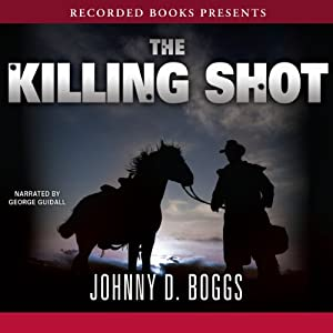 The Killing Shot | [Johnny D. Boggs]