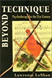 Beyond Technique: Psychotherapy for the 21st Century (1568215509) by LeShan, Lawrence
