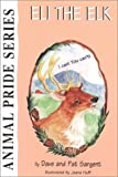 img - for Eli the Elk (Animal Pride Series) book / textbook / text book