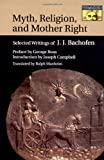 img - for Myth, Religion, and Mother Right book / textbook / text book