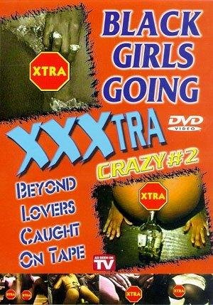 BLACK GIRLS GOING XXXTRA #2
