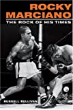 img - for Rocky Marciano: The Rock of His Times (Sport and Society) book / textbook / text book