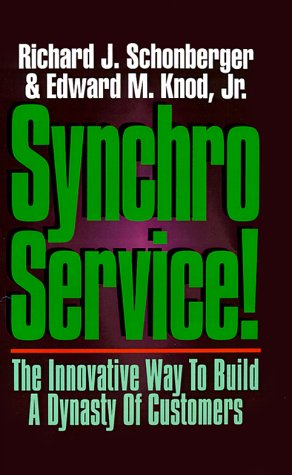 Synchroservice!: The Innovative Way to Build a Dynasty of Customers