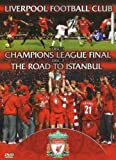 Liverpool FC – Champions League Final & The Road To Istanbul [DVD]