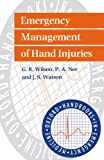 img - for Emergency Management of Hand Injuries (Oxford Handbooks in Emergency Medicine) book / textbook / text book
