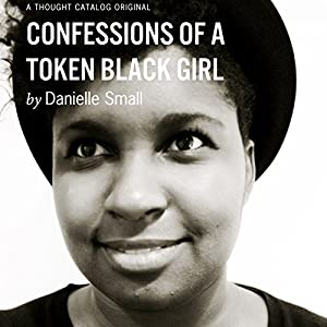 Confessions of a Token Black Girl Audiobook