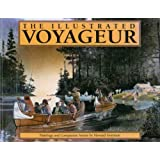 The Illustrated Voyageur: Paintings and Companion Storiesby Howard Sivertson