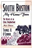 img - for South Boston, My Home Town: The History of an Ethnic Neighborhood book / textbook / text book