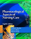 img - for Pharmacological Aspects of Nursing Care [Paperback] [2012] 8 Ed. Bonita E. Broyles, Barry S. Reiss, Mary E. Evans book / textbook / text book