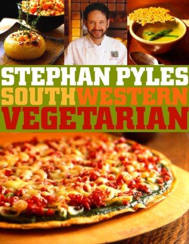 Southwestern Vegetarian by Stephan Pyles