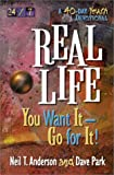 Real Life: You Want It-Go for It! (24/7 (Harvest House)) (0736901612) by Anderson, Neil T.
