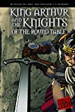 M.C. Hall King Arthur and the Knights of the Round Table (Graphic Revolve)