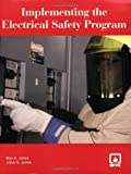 Implementing the Electrical Safety Program - 0763744301