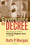 img - for Governance by Decree: The Impact of the Voting Rights Act in Dallas (Studies in Government and Public Policy) book / textbook / text book