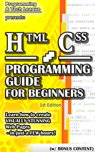 kaufen HTML CSS PROGRAMMING GUIDE FOR BEGINNERS (w/ Bonus Content): Learn how to create VISUALLY STUNNING Web Pages - in just a FEW hours! (app design, app development, ... jquery, php, perl, ajax) (English Edition)