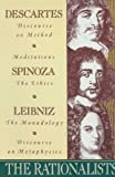 img - for The Rationalists: Descartes: Discourse on Method & Meditations; Spinoza: Ethics; Leibniz: Monadolo gy & Discourse on Metaphysics book / textbook / text book