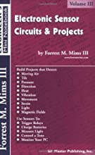 Electronic Sensor Circuits & Projects, Volume III (Engineer's Mini Notebook)