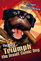 Late Night with Conan O'Brien - The Best of Triumph the Insult Comic Dog