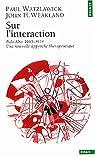 Sur l'interaction, Palo Alto : 1965-1974, une nouvelle approche thérapeutique