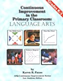 img - for Continuous Improvement in the Primary Classroom: Language Arts Grades K-3 (Asq Continuous Improvement Series) book / textbook / text book