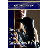 Chastity Tales of the Submissive Male ~ Beltedone