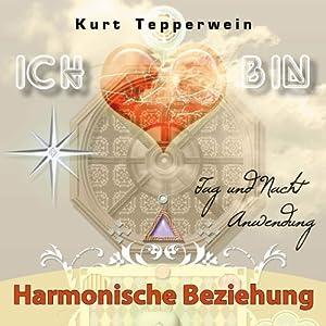 Ich bin: Harmonische Beziehung (Tag- und Nacht-Anwendung) Hörbuch