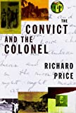 CONVICT & THE COLONEL (0807046507) by Richard Price