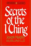 Secrets of the I Ching (Reward Classics) (0137980833) by Murphy, Joseph