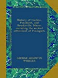 img - for History of Castine, Penobscot, and Brooksville, Maine; including the ancient settlement of Pentag et; book / textbook / text book